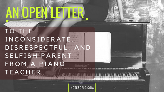 Letter Inconsiderate Disrespectful Selfish Parent Piano Teacher